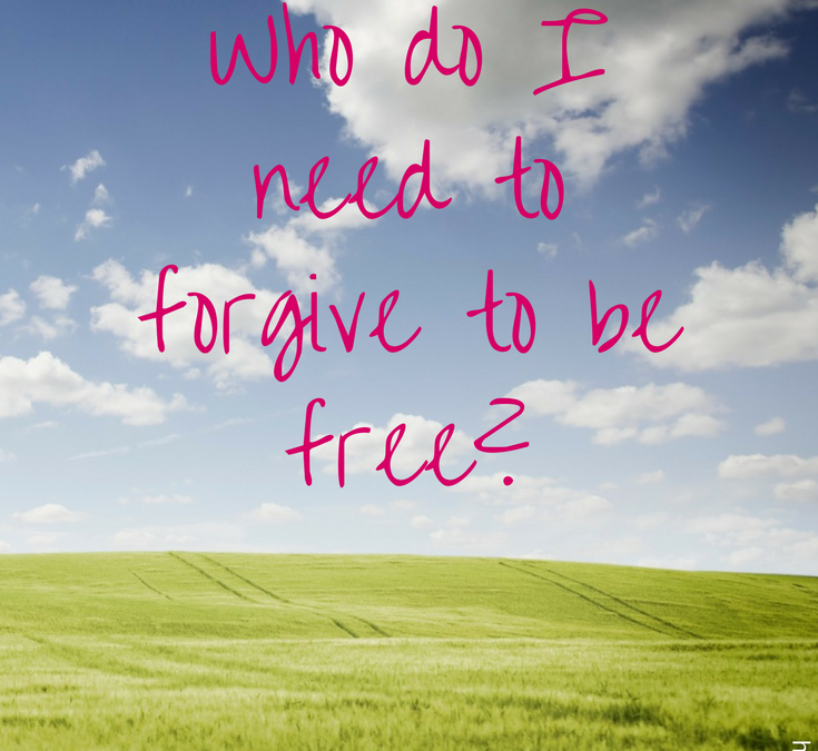 Who do I need to forgive to be FREE?